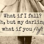 What if I fall oh but darling what if you fly